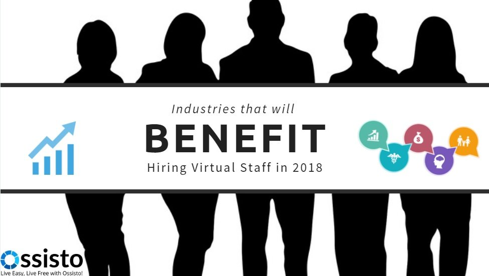 Industries that will benefit from hiring Virtual Staff in 2018
