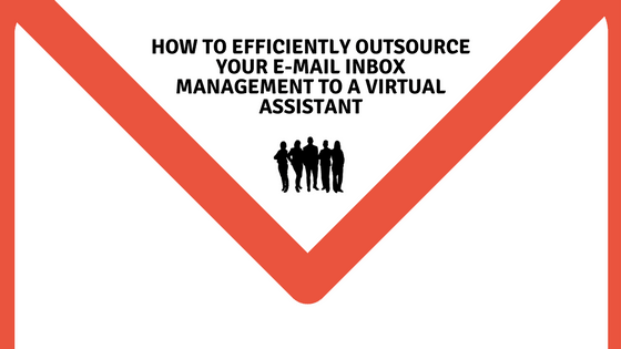 How to efficiently outsource your e-mail Inbox management to a Virtual Assistant