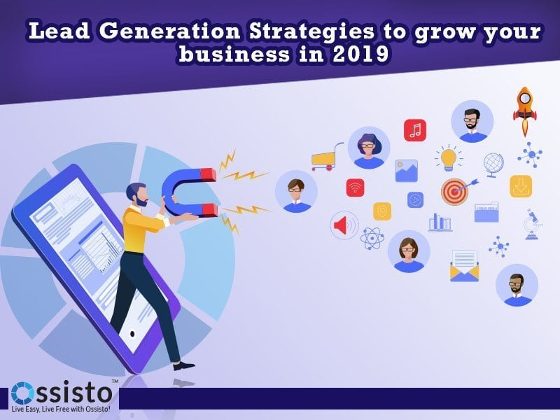 Lead Generation Strategies to grow your business in 2019