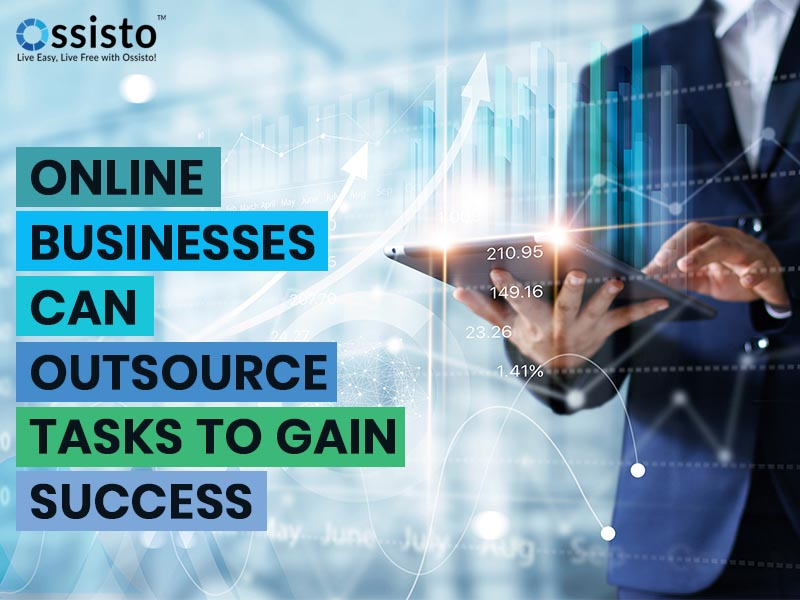 Online Businesses Can Outsource Tasks To Gain Success