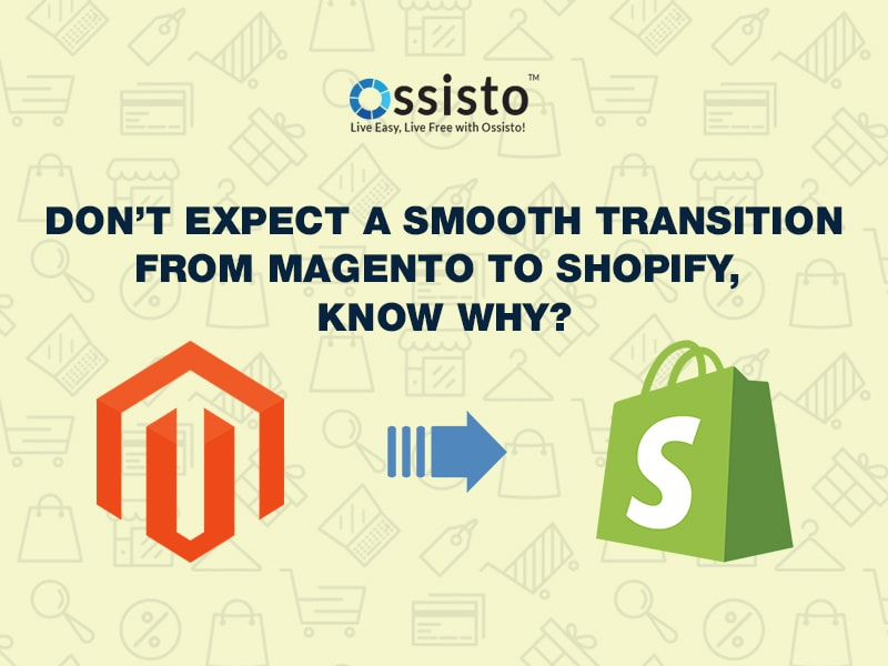 Don't expect a smooth transition from Magento to Shopify