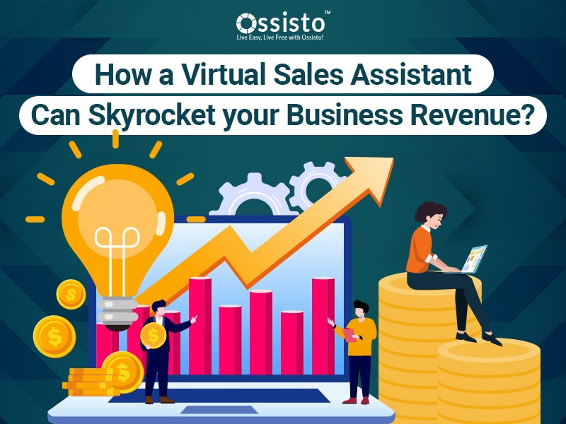 How a Virtual Sales Assistant can Skyrocket your Business Revenue?