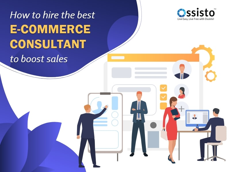 How to hire the best e-commerce consultant to boost sales?