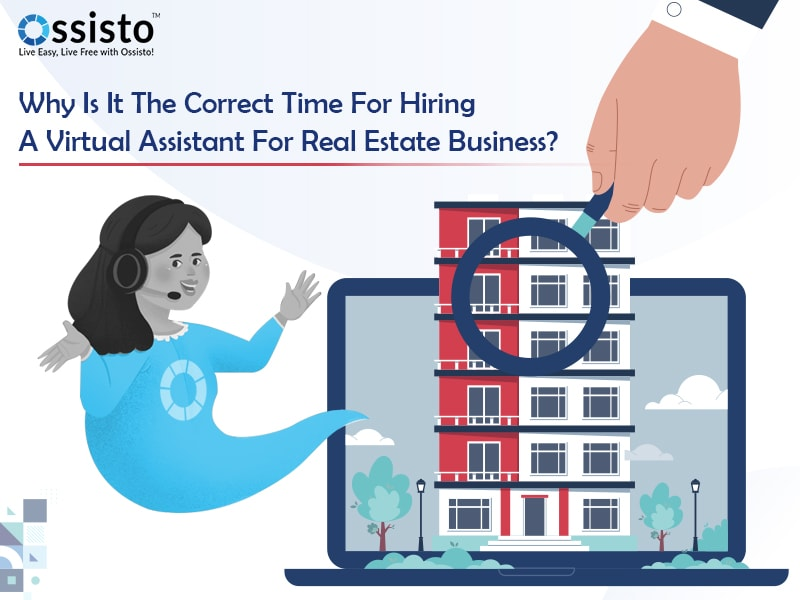 Why Is It The Correct Time For Hiring A Virtual Assistant For Real Estate Business?