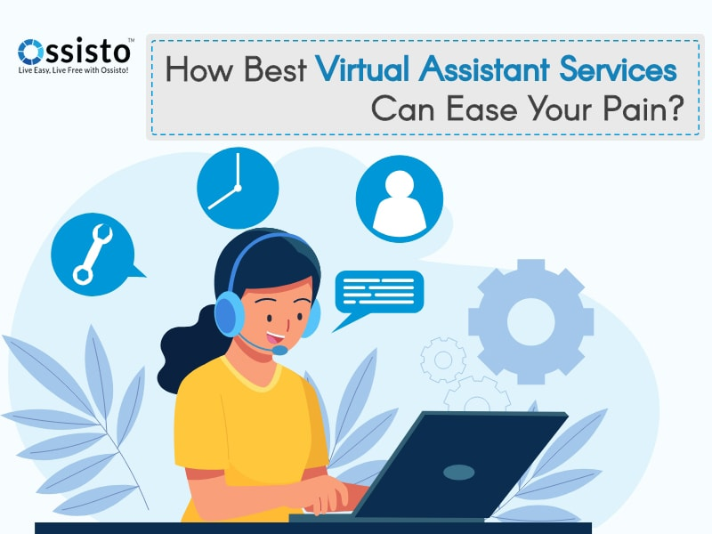 How Best Virtual Assistant Services Can Ease Your Pain?