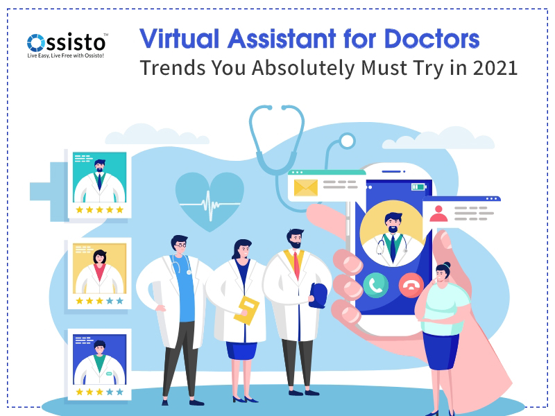 Virtual Assistant for Doctors- Trends You Absolutely Must Try in 2021